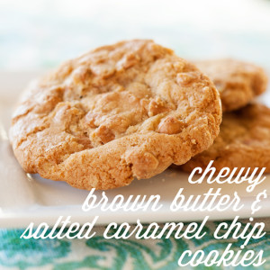 Chewy Brown Butter Salted Caramel Chip Cookies