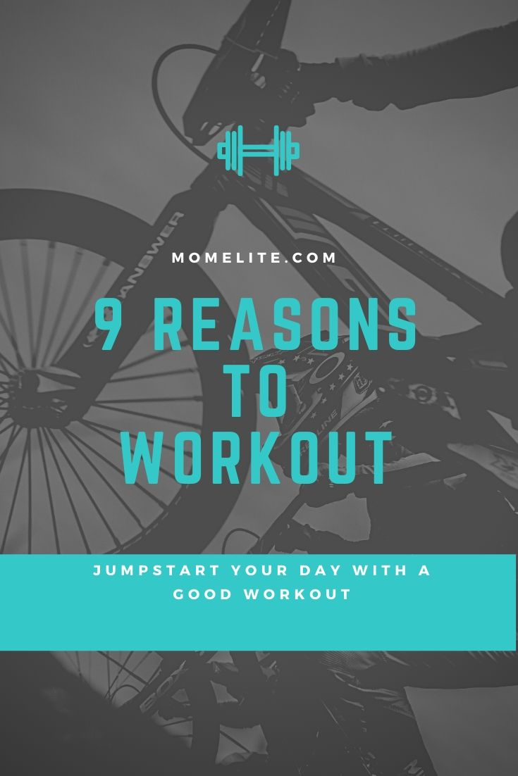 9 reasons to workout