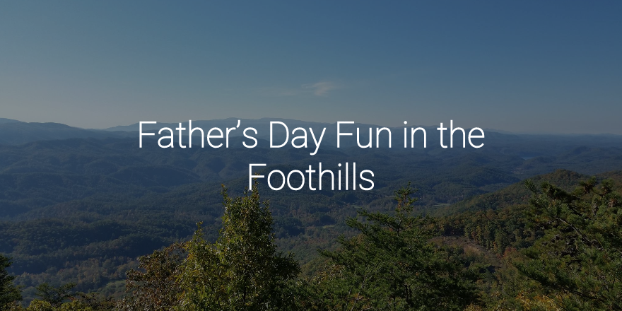 father's day foothills
