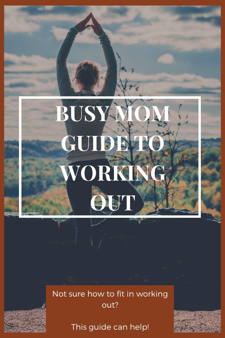busy mom guide to working out