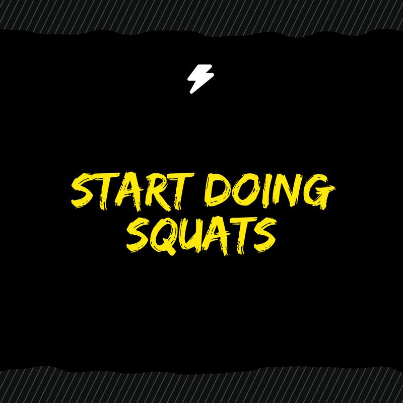 Start Doing Squats