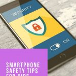 smartphone safety for kids and teens