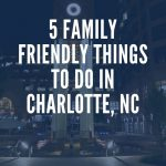 family friendly things to do in charlotte