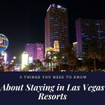 5 Things You Need to know about staying in Las Vegas resorts