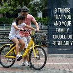 9 Things That You and Your Family Should Do Regularly