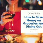 Frugal Food: How to Save Money on Groceries and Dining Out