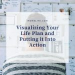 Visualising Your Life Plan and Putting it Into Action