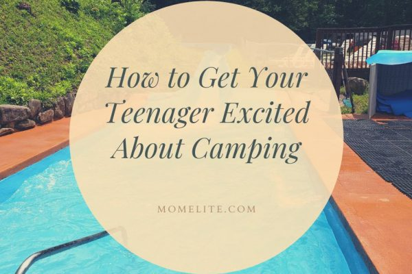 How to Get Your Teenager Excited About Camping
